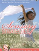 Sensory Strategies to Improve Communication, Social Skills and Behavior