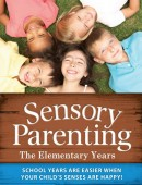 Sensory Parenting: The Elementary Years