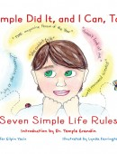 Temple Did It, and I Can, Too!: Seven Simple Life Rules