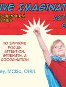 Active Imagination Activity Book: 50 Sensorimotor Activities for Children to Improve Focus, Attention, Strength, & Coordination